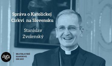 Arcibiskup Zvolenský: Ak Cirkev príjme predstavu, že patrí len do súkromia, zriekne sa nároku na pravdu