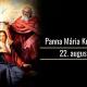 22.8. Panna Mária Kráľovna