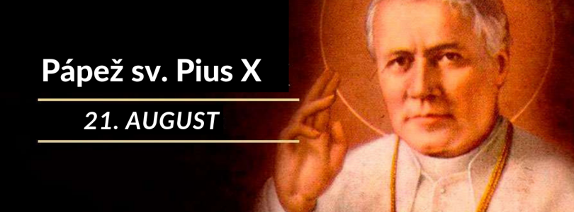 Dnes slávime sv. Piusa X